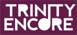 Trinity Encore is back